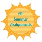 Don't forget your AP Summer Assignments